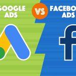Chọn quảng cáo trên Google hay quảng cáo trên Facebook?